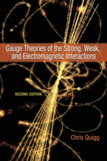 Gauge Theories of the Strong, Weak, and Electromagnetic Interactions : Second Edition, Hardback Book