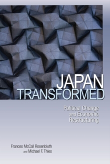 Japan Transformed : Political Change and Economic Restructuring, Paperback / softback Book