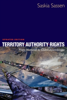 Territory, Authority, Rights : From Medieval to Global Assemblages, Paperback / softback Book