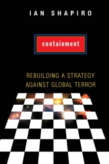 Containment : Rebuilding a Strategy against Global Terror, Paperback / softback Book