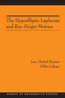 The Hypoelliptic Laplacian and Ray-Singer Metrics. (AM-167), Paperback / softback Book