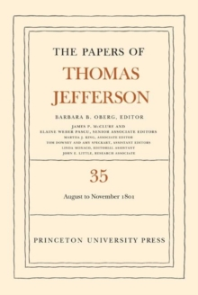 The Papers of Thomas Jefferson, Volume 35 : 1 August to 30 November 1801, Hardback Book