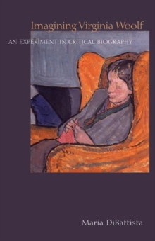 Imagining Virginia Woolf : An Experiment in Critical Biography, Hardback Book