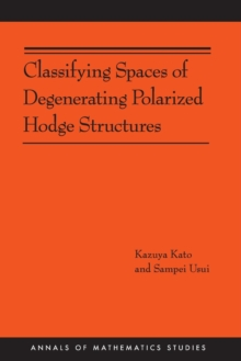 Classifying Spaces of Degenerating Polarized Hodge Structures. (AM-169), Paperback / softback Book