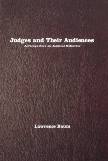 Judges and Their Audiences : A Perspective on Judicial Behavior, Paperback / softback Book