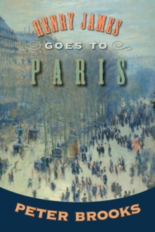Henry James Goes to Paris, Paperback / softback Book