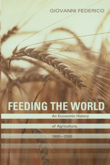 Feeding the World : An Economic History of Agriculture, 1800-2000, Paperback / softback Book
