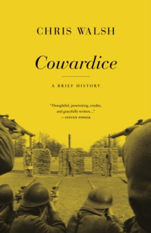 Cowardice : A Brief History, Hardback Book