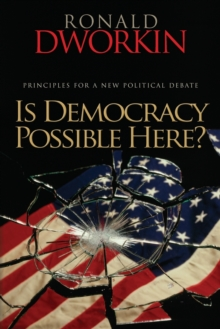 Is Democracy Possible Here? : Principles for a New Political Debate, Paperback / softback Book