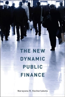 The New Dynamic Public Finance, Hardback Book