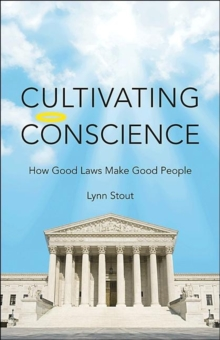 Cultivating Conscience : How Good Laws Make Good People, Hardback Book