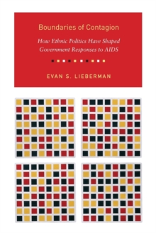Boundaries of Contagion : How Ethnic Politics Have Shaped Government Responses to AIDS, Paperback / softback Book
