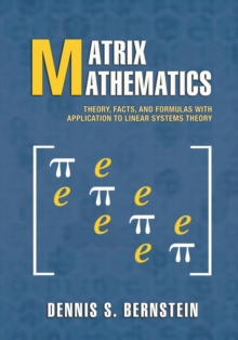 Matrix Mathematics : Theory, Facts, and Formulas - Second Edition, Paperback / softback Book