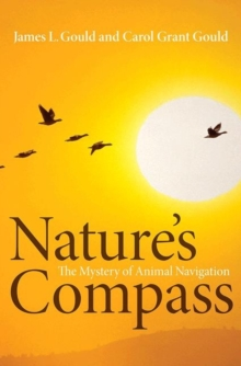 Nature's Compass : The Mystery of Animal Navigation, Hardback Book