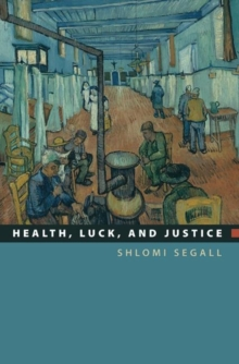 Health, Luck, and Justice, Hardback Book