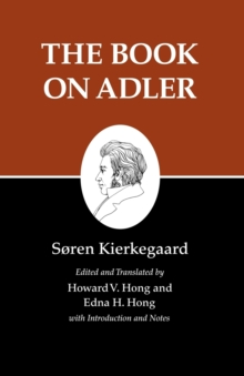 Kierkegaard's Writings, XXIV, Volume 24 : The Book on Adler, Paperback / softback Book