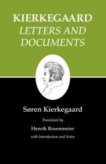 Kierkegaard's Writings, XXV, Volume 25 : Letters and Documents, Paperback / softback Book