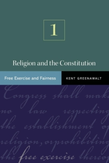 Religion and the Constitution, Volume 1 : Free Exercise and Fairness, Paperback / softback Book