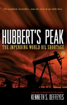 Hubbert's Peak : The Impending World Oil Shortage - New Edition, Paperback / softback Book