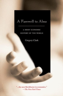 A Farewell to Alms : A Brief Economic History of the World, Paperback / softback Book