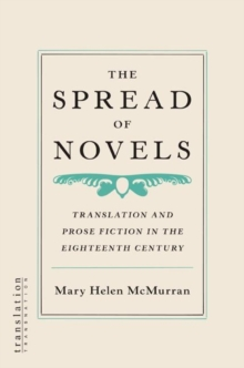 The Spread of Novels : Translation and Prose Fiction in the Eighteenth Century, Paperback / softback Book