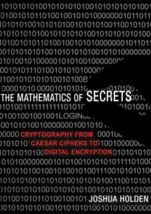 The Mathematics of Secrets : Cryptography from Caesar Ciphers to Digital Encryption, Hardback Book