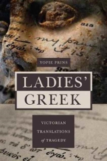Ladies' Greek : Victorian Translations of Tragedy, Hardback Book
