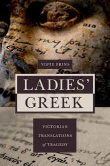 Ladies' Greek : Victorian Translations of Tragedy, Paperback Book