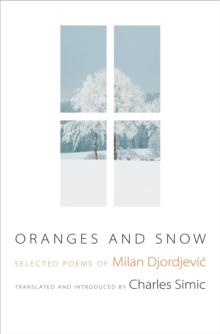 Oranges and Snow : Selected Poems of Milan Djordjevic, Hardback Book