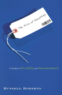 The Price of Everything : A Parable of Possibility and Prosperity, Paperback / softback Book