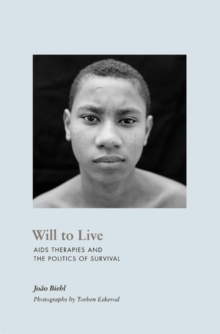 Will to Live : AIDS Therapies and the Politics of Survival, Paperback / softback Book