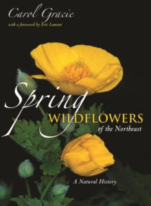 Spring Wildflowers of the Northeast : A Natural History, Hardback Book