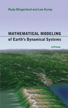 Mathematical Modeling of Earth's Dynamical Systems : A Primer, Paperback / softback Book
