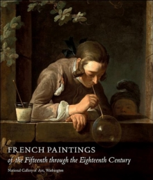 French Paintings of the Fifteenth through the Eighteenth Century, Hardback Book