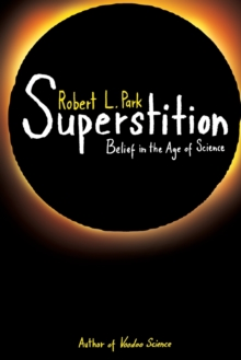 Superstition : Belief in the Age of Science, Paperback / softback Book