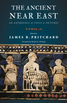 The Ancient Near East : An Anthology of Texts and Pictures, Paperback Book