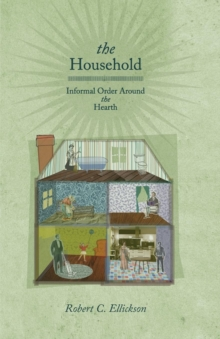 The Household : Informal Order around the Hearth, Paperback / softback Book