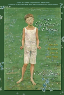 Children's Dreams : Notes from the Seminar Given in 1936-1940, Paperback Book