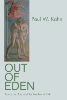 Out of Eden : Adam and Eve and the Problem of Evil, Paperback / softback Book