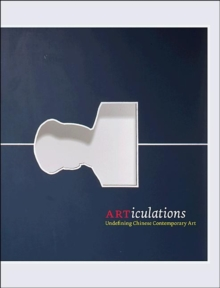ARTiculations : Undefining Chinese Contemporary Art, Paperback / softback Book