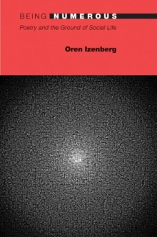 Being Numerous : Poetry and the Ground of Social Life, Paperback / softback Book