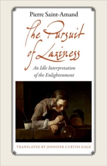 The Pursuit of Laziness : An Idle Interpretation of the Enlightenment, Hardback Book