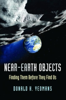 Near-Earth Objects : Finding Them Before They Find Us, Hardback Book
