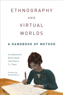 Ethnography and Virtual Worlds : A Handbook of Method, Hardback Book