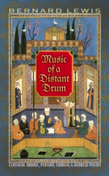 Music of a Distant Drum : Classical Arabic, Persian, Turkish, and Hebrew Poems, Paperback / softback Book