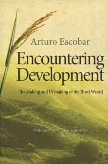 Encountering Development : The Making and Unmaking of the Third World, Paperback Book