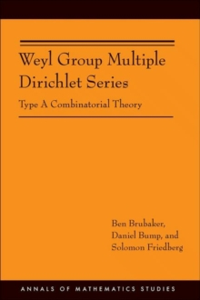 Weyl Group Multiple Dirichlet Series : Type A Combinatorial Theory (AM-175), Paperback / softback Book