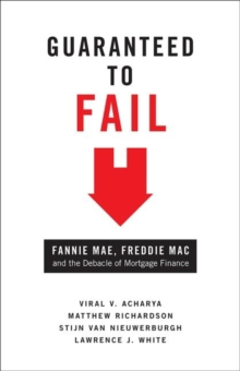 Guaranteed to Fail : Fannie Mae, Freddie Mac, and the Debacle of Mortgage Finance, Hardback Book