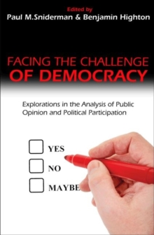 Facing the Challenge of Democracy : Explorations in the Analysis of Public Opinion and Political Participation, Paperback / softback Book