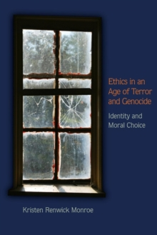 Ethics in an Age of Terror and Genocide : Identity and Moral Choice, Paperback / softback Book